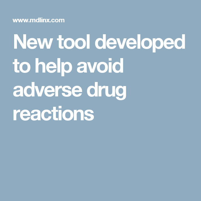 New tool developed to help avoid adverse drug reactions