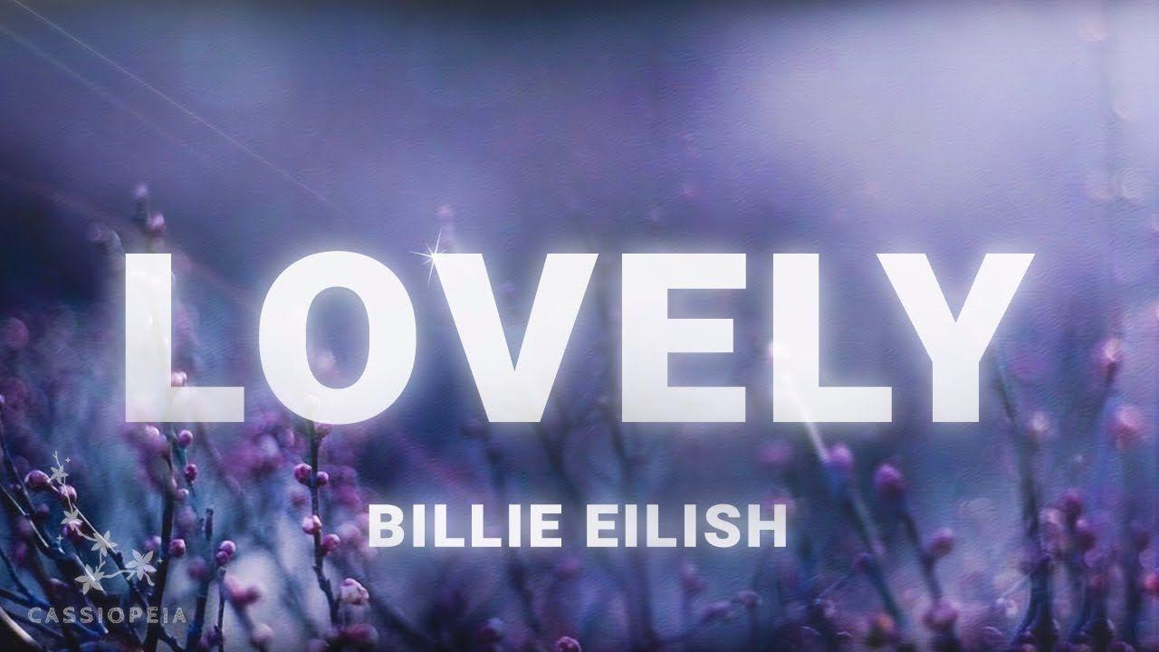Billie Eilish Lovely Lyrics Ft Khalid With Images Billie