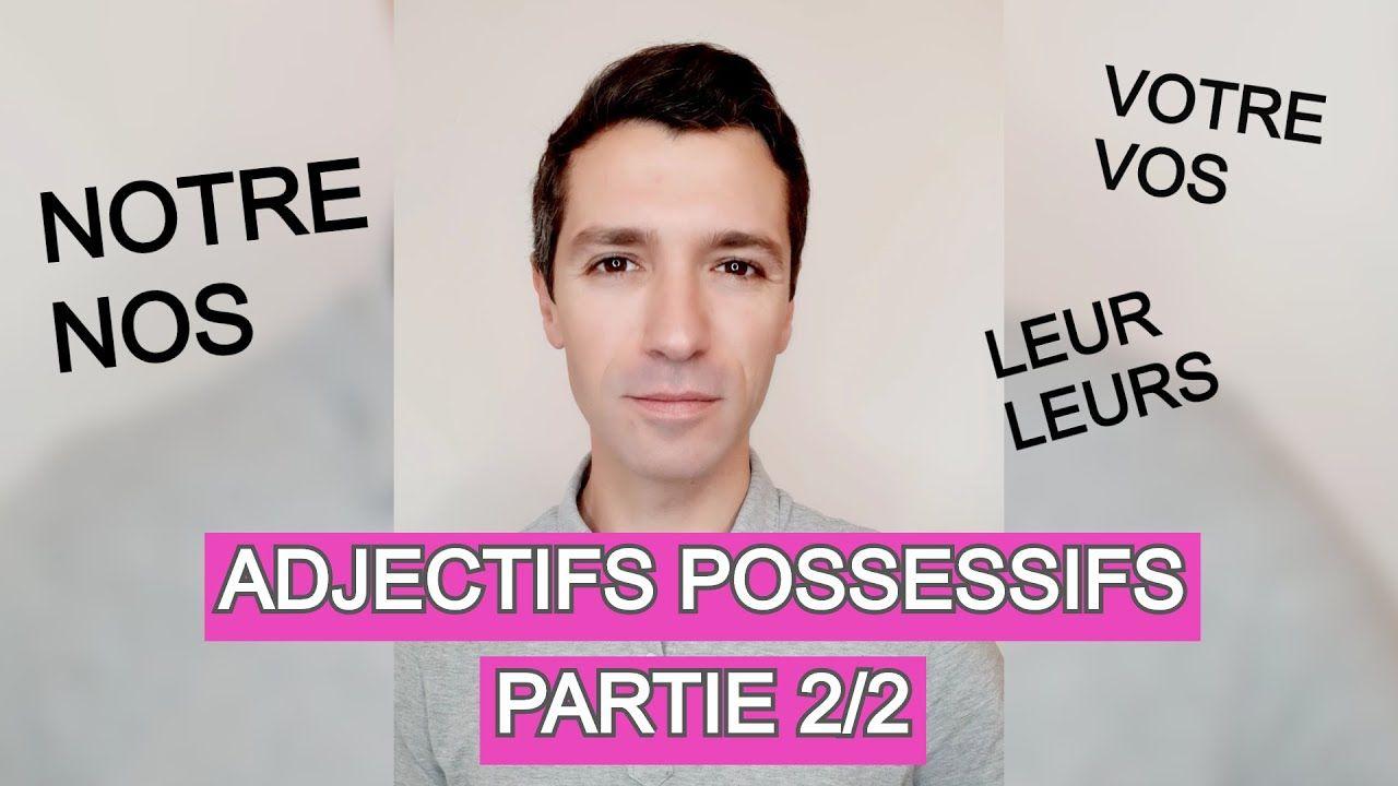 Los Adjetivos Posesivos 2 2 Francés Nivel A1 A2 Les Adjectif Les Adjectifs Possessifs Adjectifs