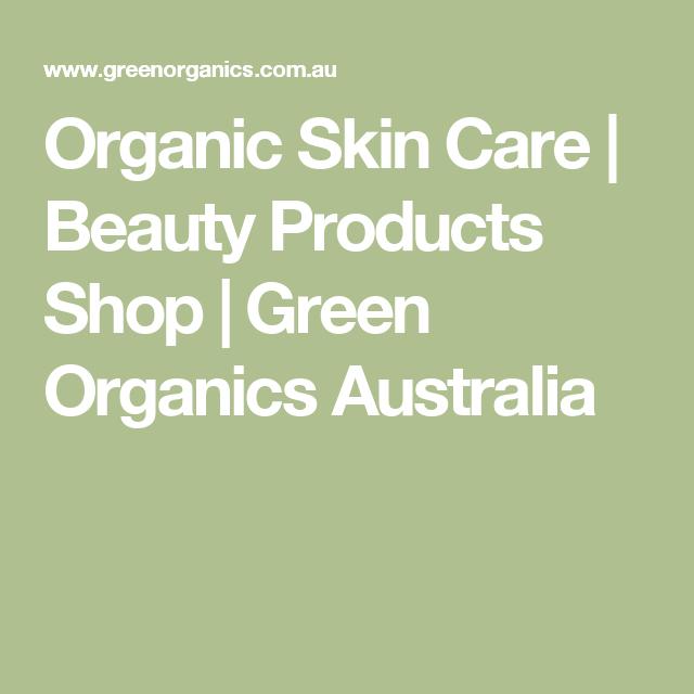 Organic Skin Care Beauty Products Shop Green Organics Australia
