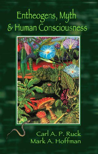Entheogens, Myth, and Human Consciousness | Books Review in 2019