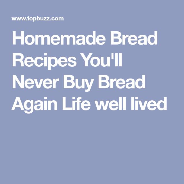 Homemade Bread Recipes You'll Never Buy Bread Again Life ...