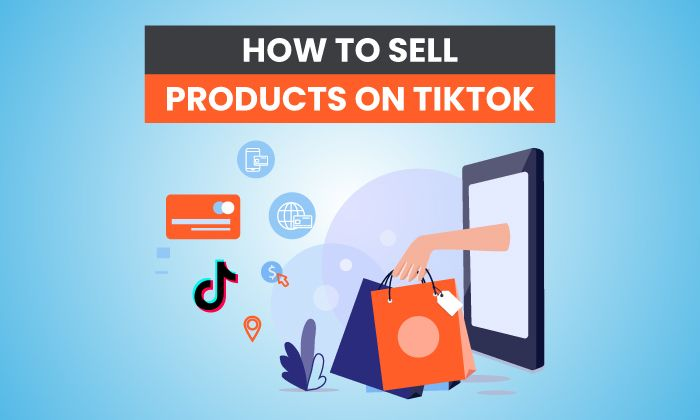How To Sell Products On Tiktok In 2021 Social Media Marketing Help Things To Sell Social Media