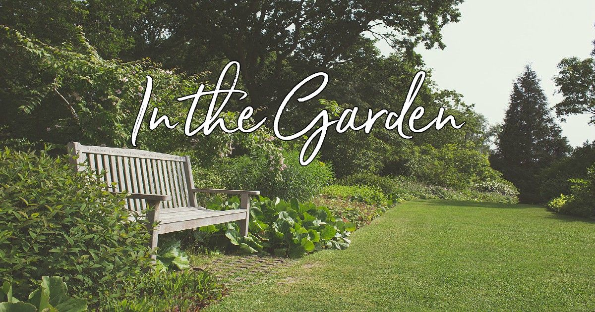 In The Garden Lyrics, Hymn Meaning and Story Gardening