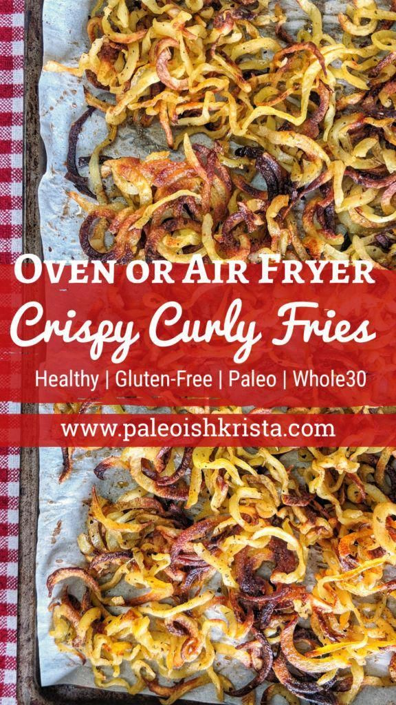 Homemade Crispy Curly Fries | Air Fryer & Oven Recipe  #glutenfree #paleo #healthysides #whole30 #Fo...