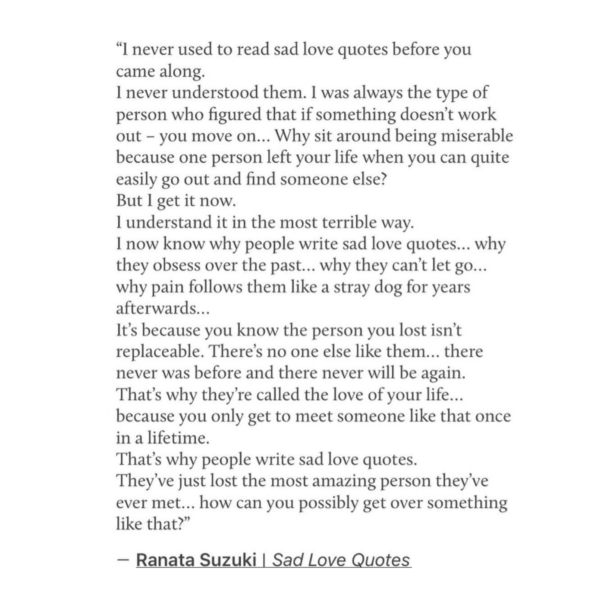 """""""I now know why people write sad love quotes… why they obsess over the"""