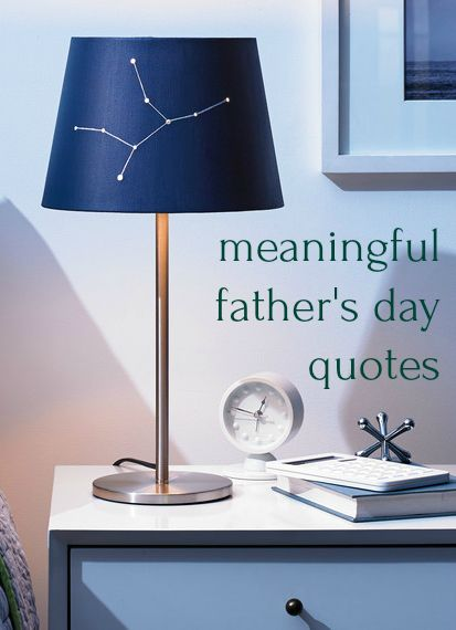 14 Father S Day Quotes That Just Might Move Dad Fathers Day