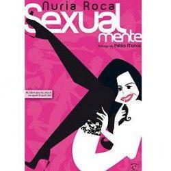 Descargar Libro Sexualmente De Nuria Roca Pdf