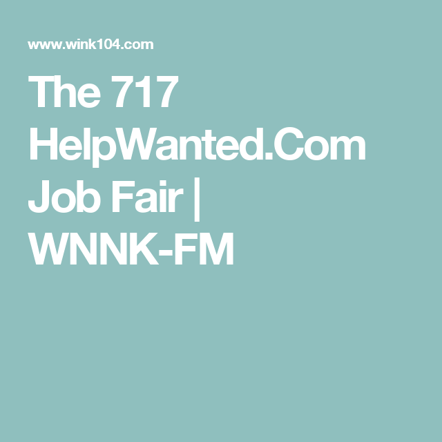The 717 HelpWanted.Com Job Fair | WNNK-FM