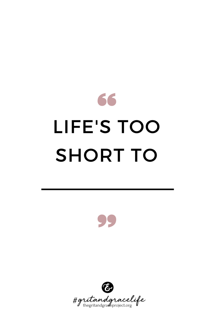 Lifes Too Short Quotes Life's Too Short To ______ You Fill In The Blank