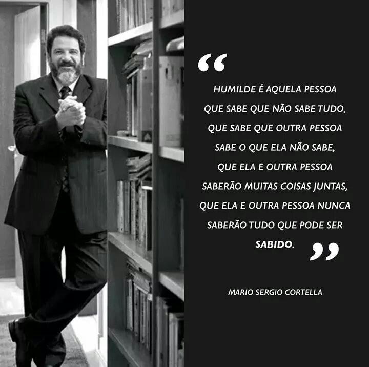 Mário Sérgio Cortella Things That Make Sense Pinterest Osho