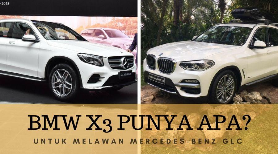 Bmw X3 Terbaru Punya Apa Buat Lawan Mercy Glc Bmw X3 Mercedes Benz Bmw