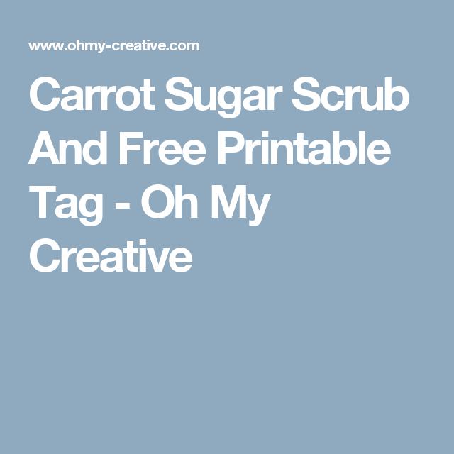 Carrot Sugar Scrub And Free Printable Tag - Oh My Creative
