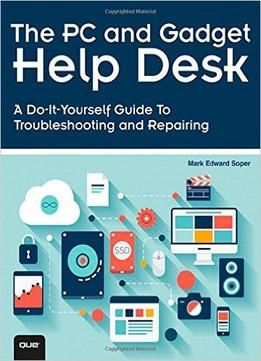 The pc and gadget help desk a do it yourself guide to the pc and gadget help desk a do it yourself guide to troubleshooting solutioingenieria Images