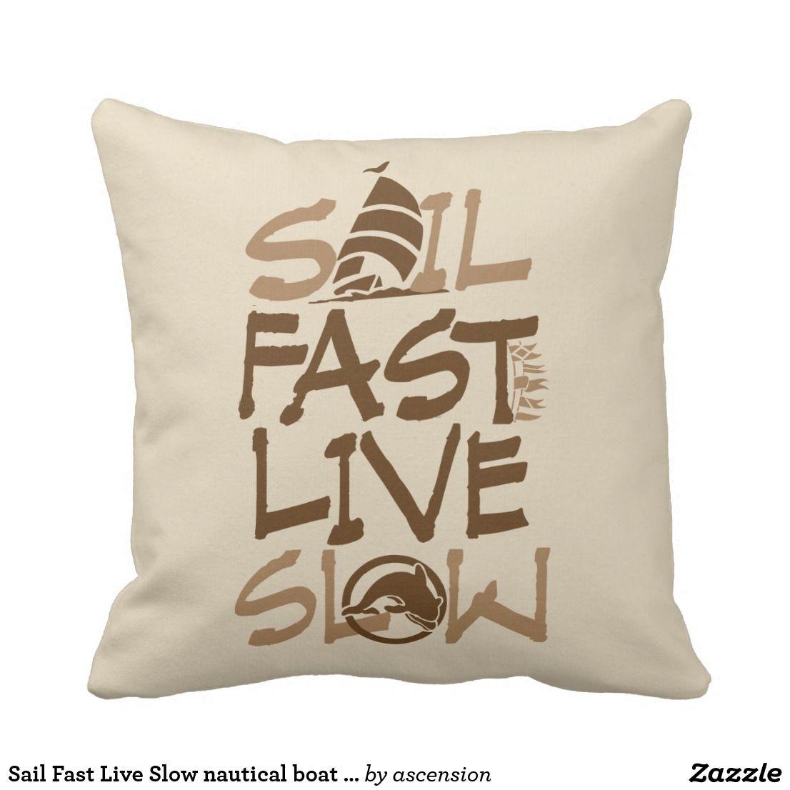 Sail fast live slow nautical boat pillow sailfaster shop at zazzle