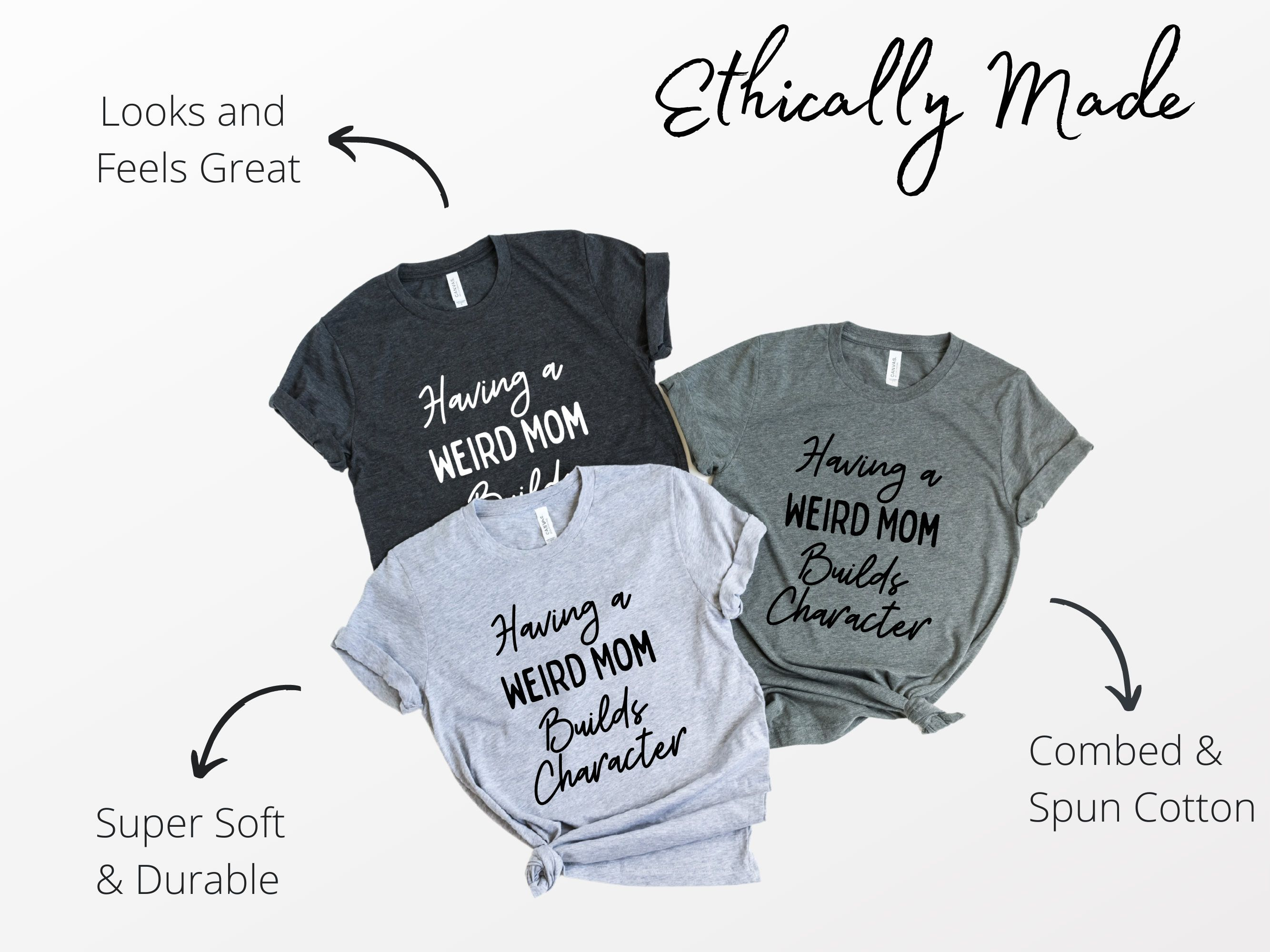 Mom Life Crewneck Shirt, Having a Weird Mom Builds Character Tshirt, Gift for Mom T-Shirt, Mama Tee, Mothers Day Gift, Unisex, Gift for Her