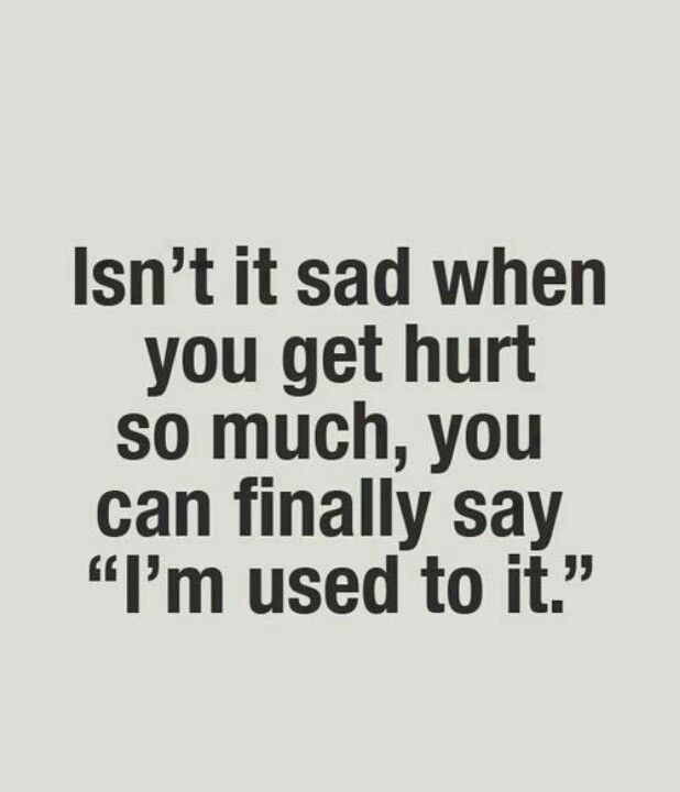 Tired Of Being Hurt...