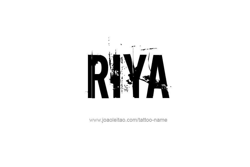 Riya Name Tattoo Designs Name Tattoo Designs Name Tattoos Calligraphy Name