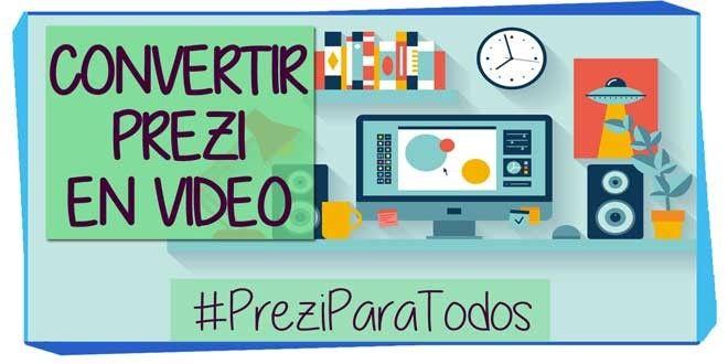 Convertir Una Presentación Prezi En Video Crear Presentaciones Dinámicas De Presentación Presentaciones
