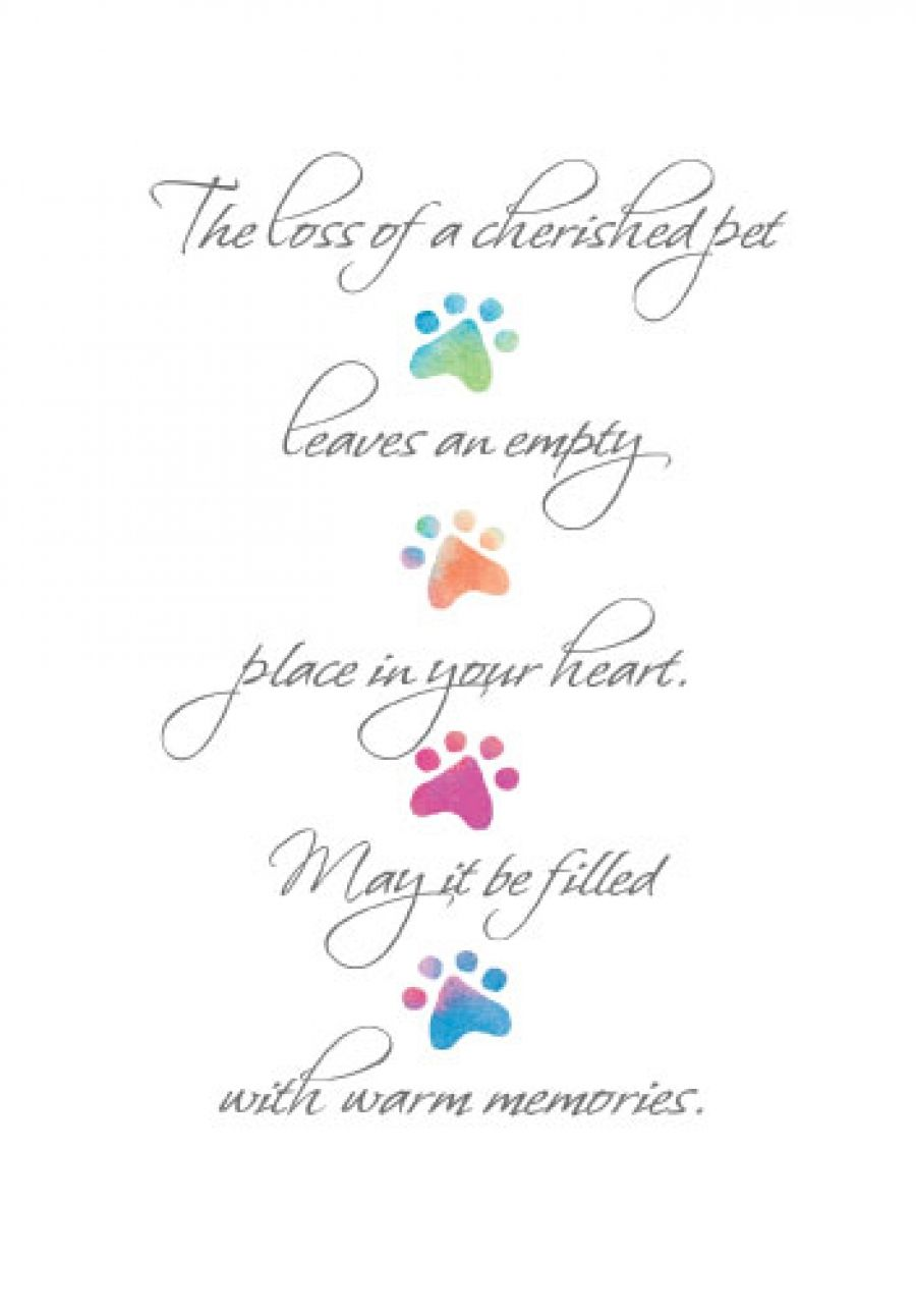 The loss of a cherished pet leaves an empty place in your heart ...