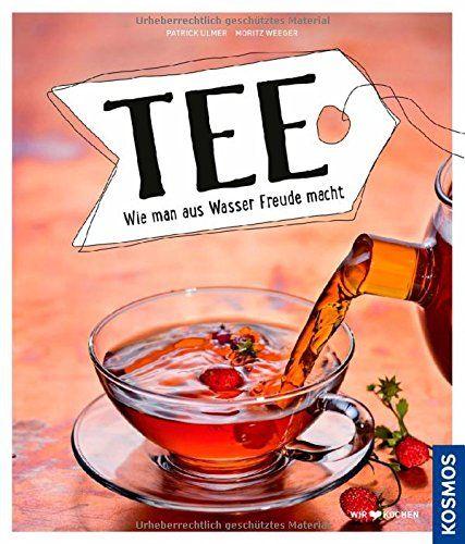 Tee: Wie man aus Wasser Freude macht: Amazon.de: Patrick ...