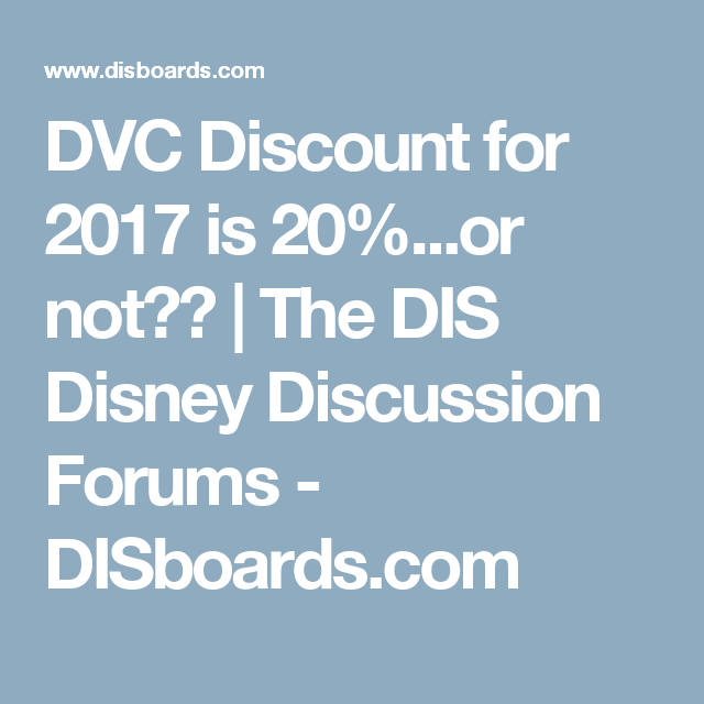 DVC Discount for 2017 is 20%...or not?? | The DIS Disney Discussion Forums - DISboards.com