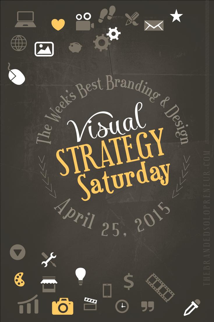 The week's best Branding & Visual Marketing Strategies from The Last Week {04/25/15