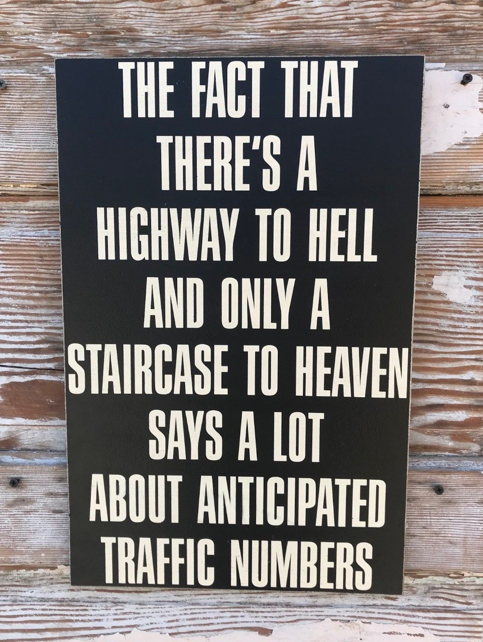 The Fact That There's A Highway To Hell And Only A Staircase To Heaven Says A Lot About Anticipated Traffic Numbers. Wood Sign