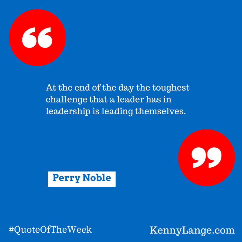 A #quote on the #toughest part of #leadership from Perry Noble via The Perry Noble Leadership Podcast.
