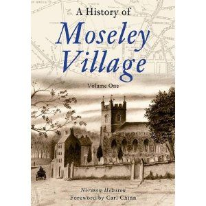 A History of Moseley Village: Volume One (Through Time)