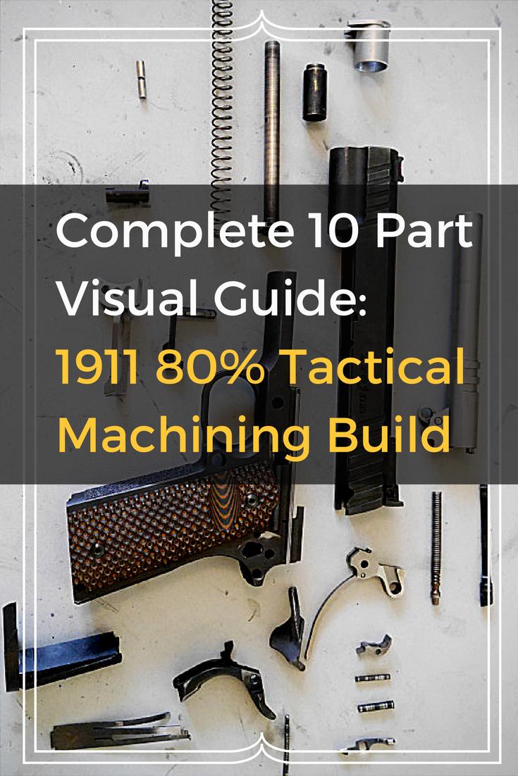 1911 80% Tactical Machining Build, Part 1: Intro | 1911 | Custom