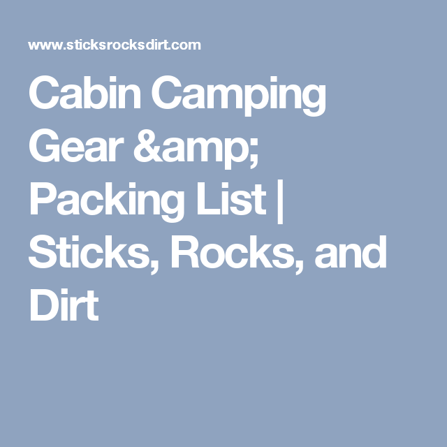 Cabin Camping Gear Packing List