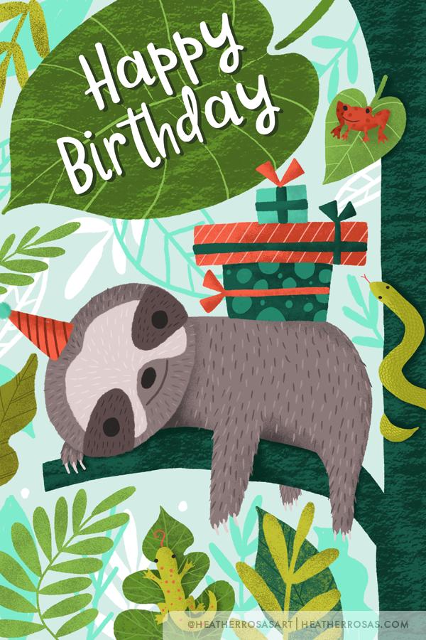 Sloth Birthday Card Heather Rosas Illustration And Design Birthday Cards For Boys Kids Birthday Cards Cute Birthday Cards