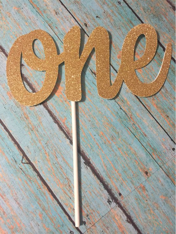 First Birthday Cake Topper One Cake Topper Gold One Cake Topper