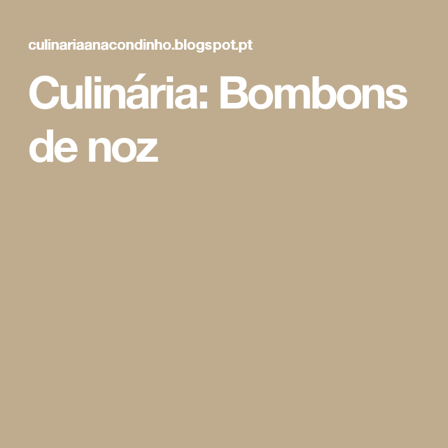 Culinária: Bombons de noz