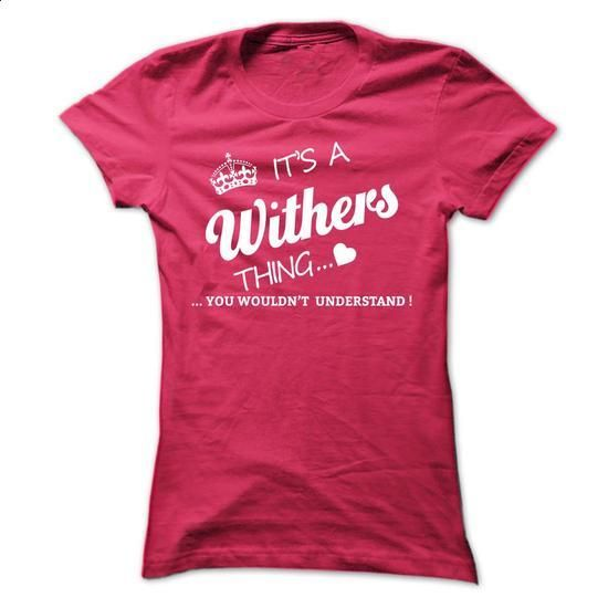 Its A WITHERS Thing - #hoodie zipper #disney sweatshirt. SIMILAR ITEMS => https://www.sunfrog.com/Names/Its-A-WITHERS-Thing-kmtmp-Ladies.html?68278