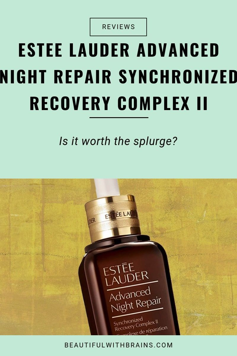 Product Review Estee Lauder Advanced Night Repair Synchronized Recovery Complex Ii Estee Lauder Advanced Night Repair Advanced Night Repair Estee Lauder Skin Care