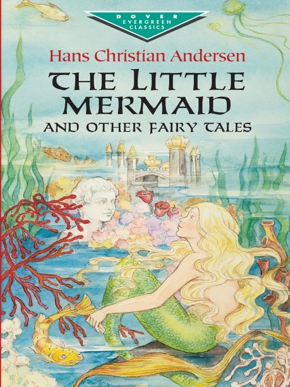 The Little Mermaid And Other Fairy Tales The Little Mermaid Fairy Tales Classic Childrens Books