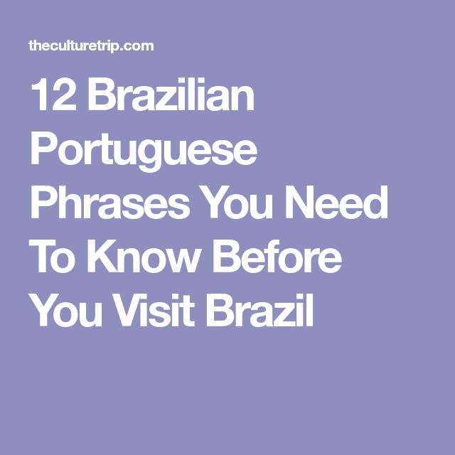 12 brazilian portuguese phrases you need to know before you visit 12 brazilian portuguese phrases you need to know before you visit brazil learnbrazilianportuguese m4hsunfo