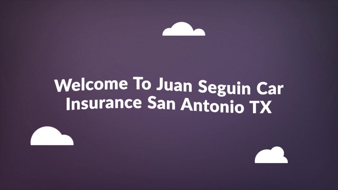 Juan Seguin Cheap Auto Insurance In San Antonio Tx Car Insurance