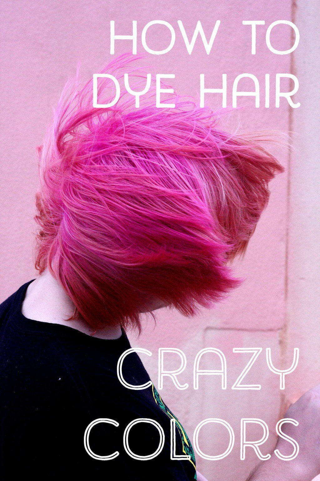 How To Dye Hair Crazy Colors Bright Pink Hair Colored Hair Tips