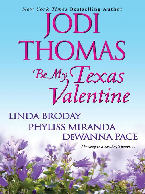 """In Texas, Valentine""""s Day is for restless hearts, brave second chances, and passions rekindled. New York Times bestselling author Jodi Thomas, Linda Broday, Phyliss Miranda, and DeWanna Pace tempt you with four delicious treats"""