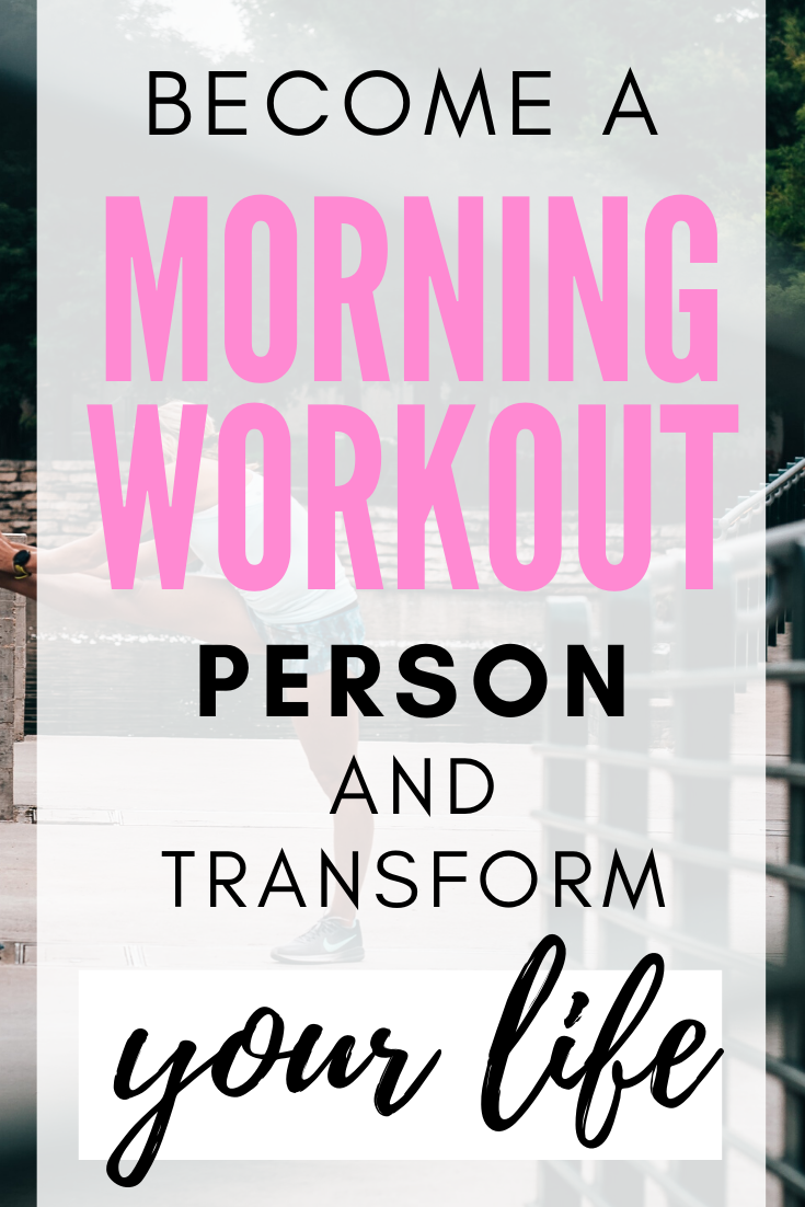 How To Be A Morning Workout Person In 5 Easy Steps Motivation Morning Workout Self Motivation