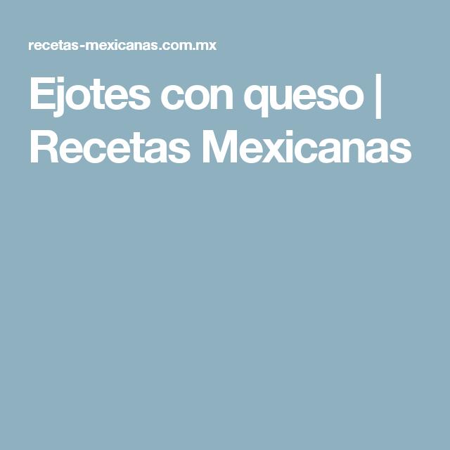 Ejotes con queso | Recetas Mexicanas