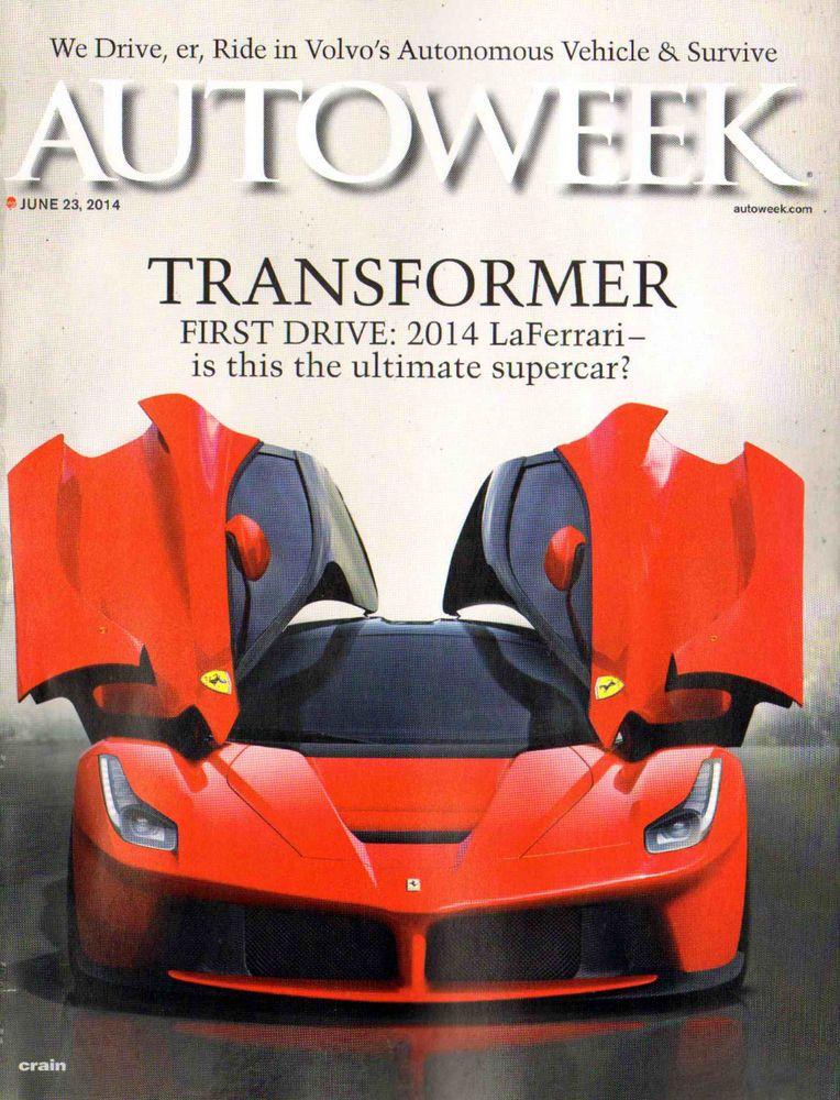 Autoweek Magazine June 23 2014 Transformer 2014 Laferrari Self Driving Car Indy Self Driving Transformers Car