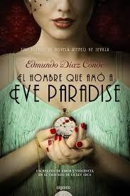 El Hombre Que Amo A Eve Paradise Edmundo Diaz Conde Novelas Libros Recomendados Novela Historica