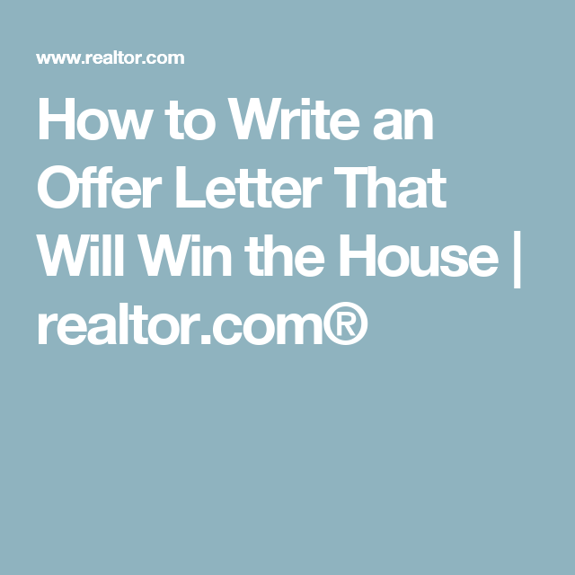 How To Write An Offer Letter That Will Win The House Real Estate