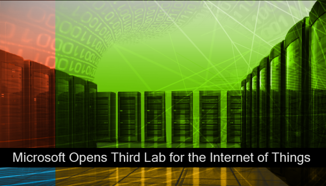 Microsoft Opens Third Lab for the of Things