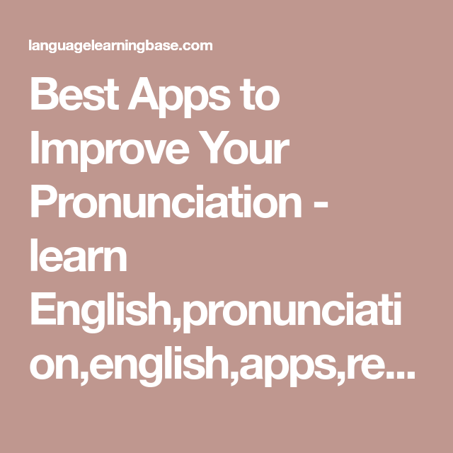 Best Apps to Improve Your Pronunciation learn English