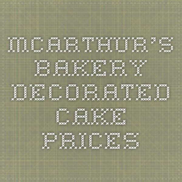 Mcarthur S Bakery Decorated Cake Prices Cake Pricing Cake Decorating Cake Business